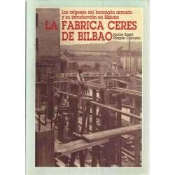 La fabrica Ceres de Bilbao. Los orígenes del hormigón armado y su introducción en Bizkaia