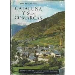 CATALUÑA Y SUS COMARCAS. Síntesis geográfico-histórica