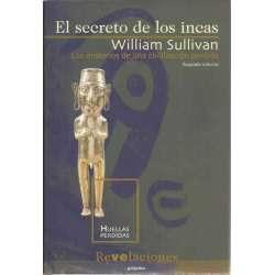 EL SECRETO DE LOS INCAS. Los misterios de una civilización perdida