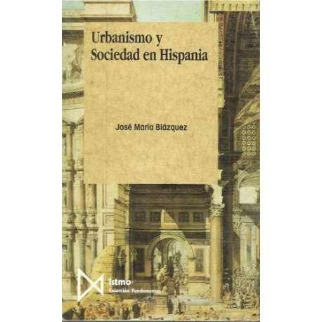 URBANISMO Y SOCIEDAD EN HISPANIA