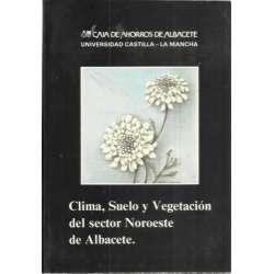 CLIMA, SUELO Y VEGETACIÓN DEL SECTOR NOROESTE DE ALBACETE