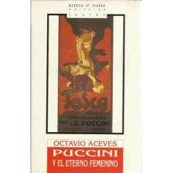 PUCCINI Y EL ETERNO FEMENINO. Homenaje a Giacomo Puccini en el Centenario de La Boheme