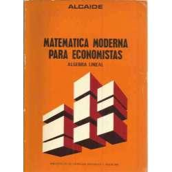 MATEMÁTICA MODERNA PARA ECONOMISTAS. Álgebra lineal
