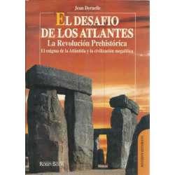 El desafío de los Atlantes. La Revolución Prehistórica. El enigma de la Atlantida y la civilizacion megalitica