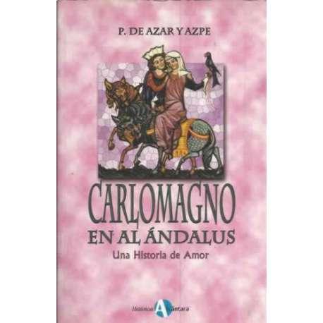 Carlomagno en Al Ándalus. Una historia de amor