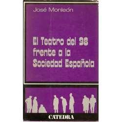 EL TEATRO DEL 98 FRENTE A LA SOCIEDAD ESPAÑOLA