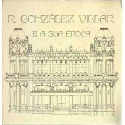R. GONZÁLEZ VILLAR E A SUA ÉPOCA