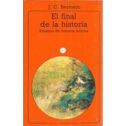 EL FINAL DE LA HISTORIA, Ensayos de la historia teórica