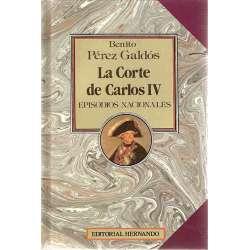LA CORTE DE CARLOS IV. Episodios Nacionales. Primera serie.