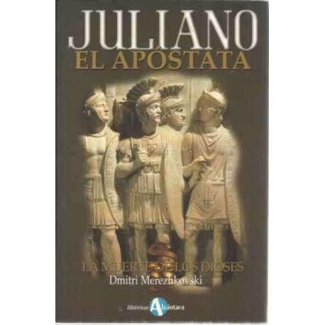 Juliano El Apóstata. La muerte de los dioses