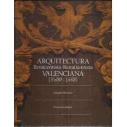 Arquitectura Renacentista. Renaixentista Valenciana (1500-1570)
