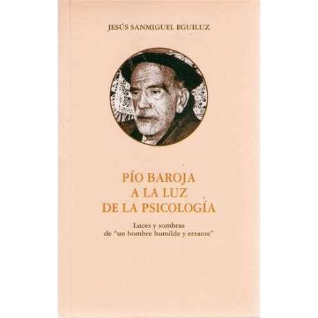 """Pío Baroja a la luz de la psicología. Luces y sombras de """"un hombre humilde y errante"""""""