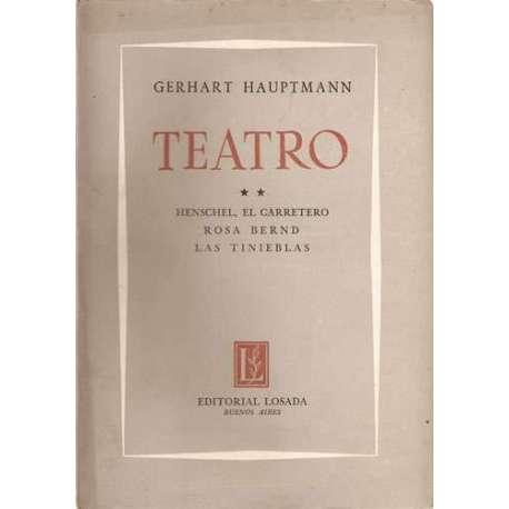 TEATRO II, HENSCHEL EL CARRETERO, ROSA BERND, LAS TINIEBLAS