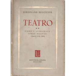 TEATRO II, PIRRO Y ANDRÓMACA, SIMÓN BOLÍVAR, TIMÓN Y EL ORO