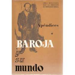 APÉNDICES A BAROJA Y SU MUNDO.