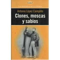 CLONES, MOSCAS Y SABIOS ( LAS ANÉDOTAS DE LA CIENCIA)
