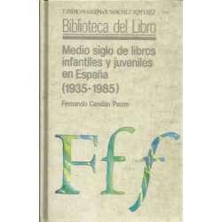 MEDIO SIGLO DE LIBROS INFANTILES Y JUVENILES EN ESPAÑA ( 1935-1985 )