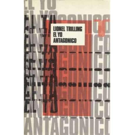 EL YO ANTAGONICO. Nueve ensayos críticos