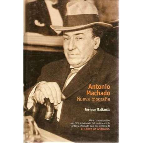 ANTONIO MACHADO. Nueva biografía