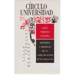 HISTORIA Y MODELOS DE LA COMUNICACIÓN EN EL SIGLO XX