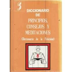 Diccionario de principios, consejos y meditaciones (reflexiones). (Diccionario de la felicidad )