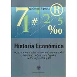 HISTORIA ECONÓMICA ntroducción a la historia económica mundial. historia económica de España en los siglos XIX y XX.