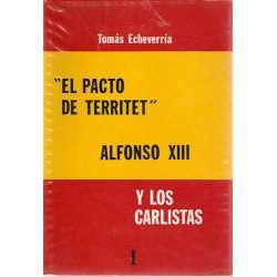 EL PACTO DE TERRITET: ALFONSO XIII Y LOS CARLISTAS. Tomo I.