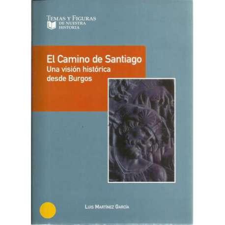 EL CAMINO DE SANTIAGO. UNA VISIÓN HISTÓRICA DESDE BURGOS