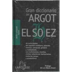 GRAN DICCIONARIO DEL ARGOT  EL SOHEZ