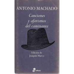 CANCIONES Y AFORISMOS DEL CAMINANTE ANTONIO MACHADO.