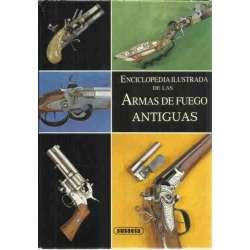 ENCICLOPEDIA ILUSTRADA DE LAS ARMAS DE FUEGO ANTIGUAS