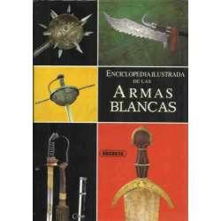 ENCICLOPEDIA ILUSTRADA DE LAS ARMAS BLANCAS