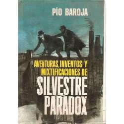 AVENTURAS, INVENTOS Y MIXTIFICACIONES DE SILVESTRE PARADOX.
