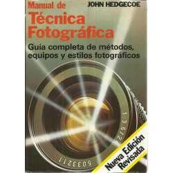 TÉCNICA FOTOGRÁFICA. Guía completa de métodos, equipos y estilos fotográficos