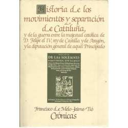 HISTORIA DE LOS MOVIMIENTOS Y SEPARACIÓN DE CATALUÑA, Y DE LA GUERRA ENTRE LA MAJESTAD CATÓLICA