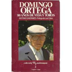 Domingo Ortega. 80 Años de vida y toros