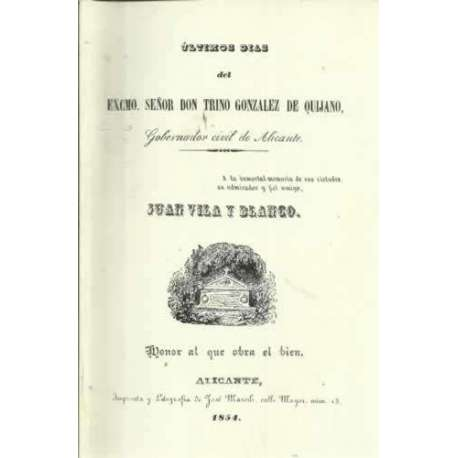 ULTIMOS DIAS DE EXCMO. SR. D. TRINO GONZALEZ DE QUIJANO GOBERNADOR CIVIL DE ALICANTE