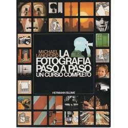 LA FOTOGRAFÍA PASO A PASO. Curso completo