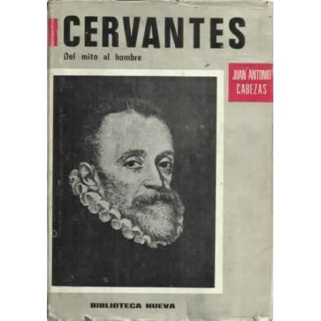Cervantes. Del mito al hombre