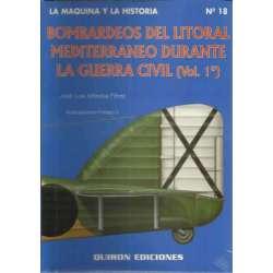 Bombardeos en el litoral mediterráneo durante la Guerra Civil Vol. 1º