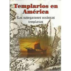 Templarios en América. Los Templarios y su intervención en las navegaciones al continente americano
