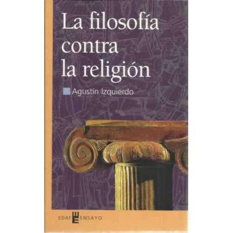 LA FILOSOFÍA CONTRA LA RELIGIÓN. Ideas sobre el ateísmo
