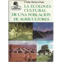 LA ECOLOGÍA CULTURAL DE UNA POBLACIÓN DE AGRICULTORES
