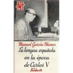 La lengua española en la época de Carlos V. Y otras cuestiones de lingüística y filología