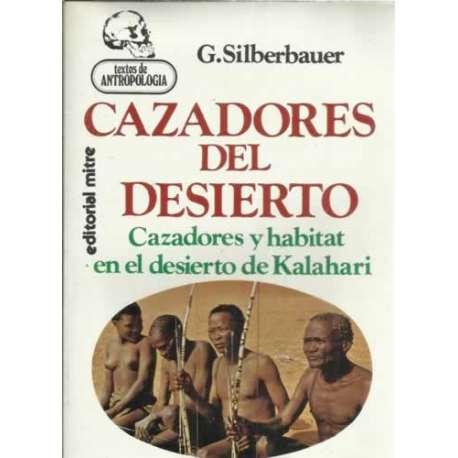 CAZADORES DEL DESIERTO. Cazadores y habitat en el desierto de Kalahari