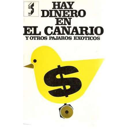 Hay dinero en el canario y otros pájaros exóticos
