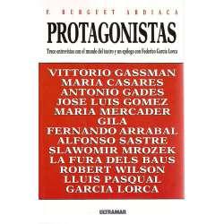 PROTAGONISTAS Trece entrevistas con el mundo del teatro y un epílogo con Federico García Lorca