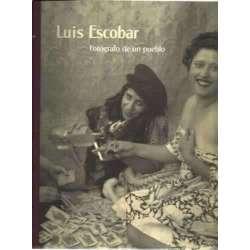 Luis Escobar. Fotógrafo de un pueblo