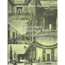 ALBERT SPEER ARQUITECTO DE HITLER Una arquitectura destruida