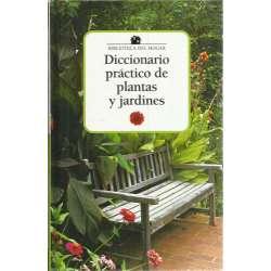 DICCIONARIO PRÁCTICO DE PLANTAS Y JARDINES